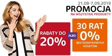 Rabaty do 20% albo 30 rat 0%